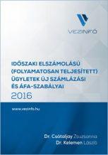 Időszaki elszámolású (folyamatosan teljesített) ügyletek új számlázási és áfa-szabályai 2016