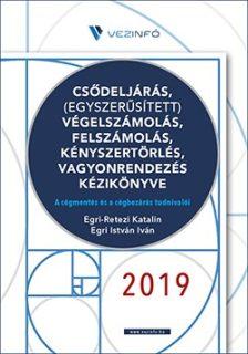 Csődeljárás, (Egyszerűsített) Végelszámolás, Felszámolás, Kényszertörlés, Vagyonrendezés Kézikönyve 2019